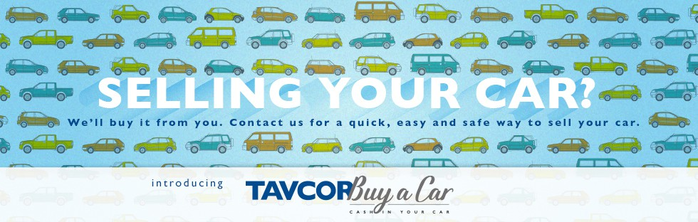 Selling Your Car?  Tavcor Buy a Car